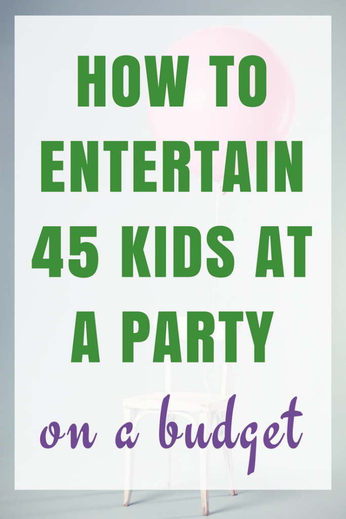 Birthday Party Fun – How to Entertain 45x 5-6 year olds on a Budget