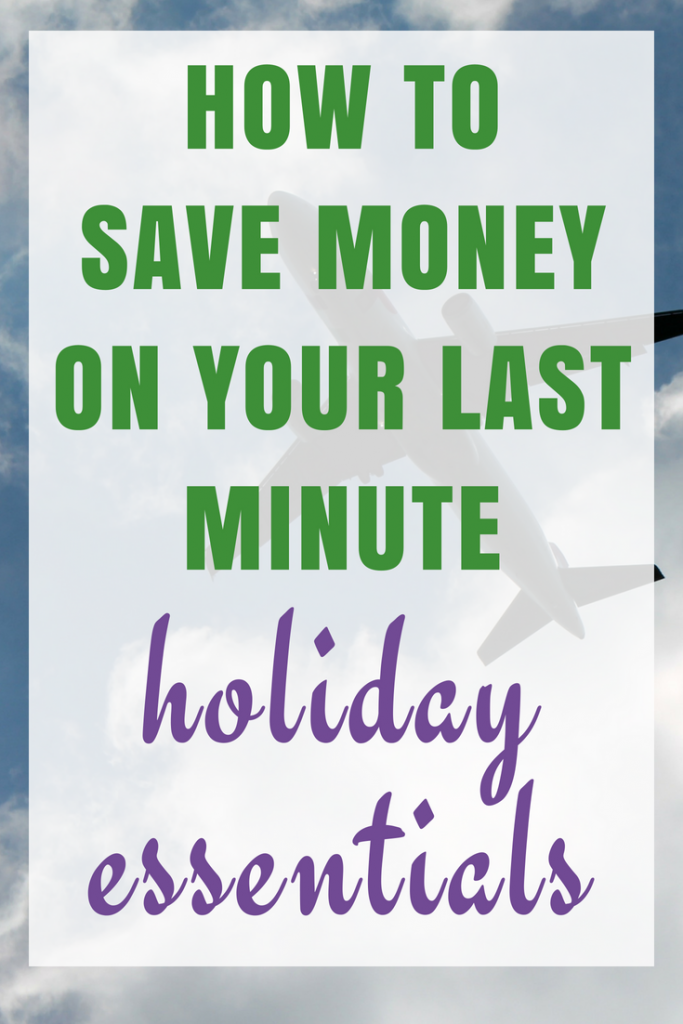 Tips to save money on last minute holiday essentials