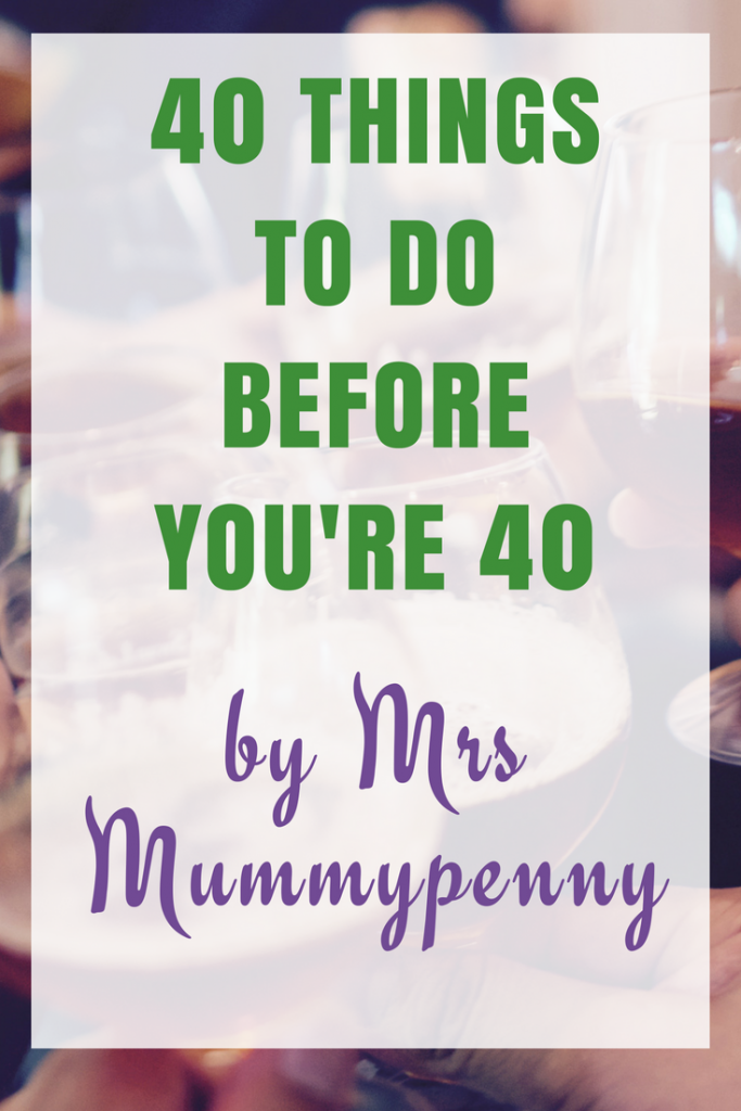 Forty Things before Forty - #40thingsb440