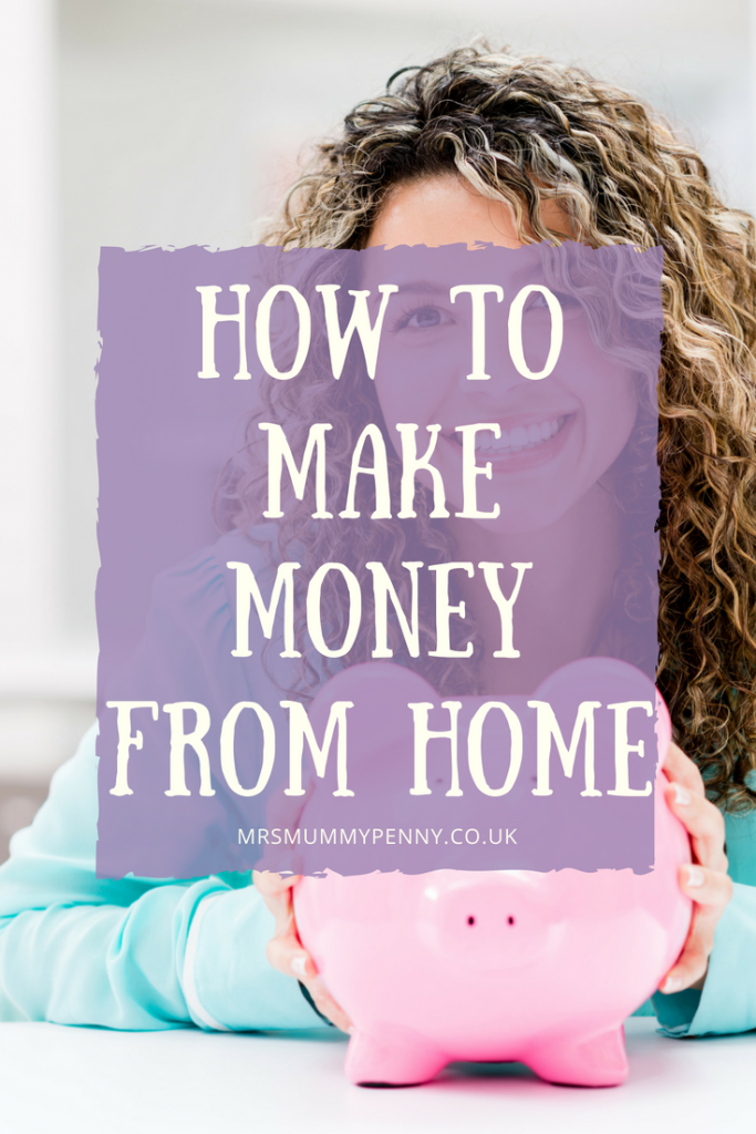 How to Make Money from Home - My Top Tips
