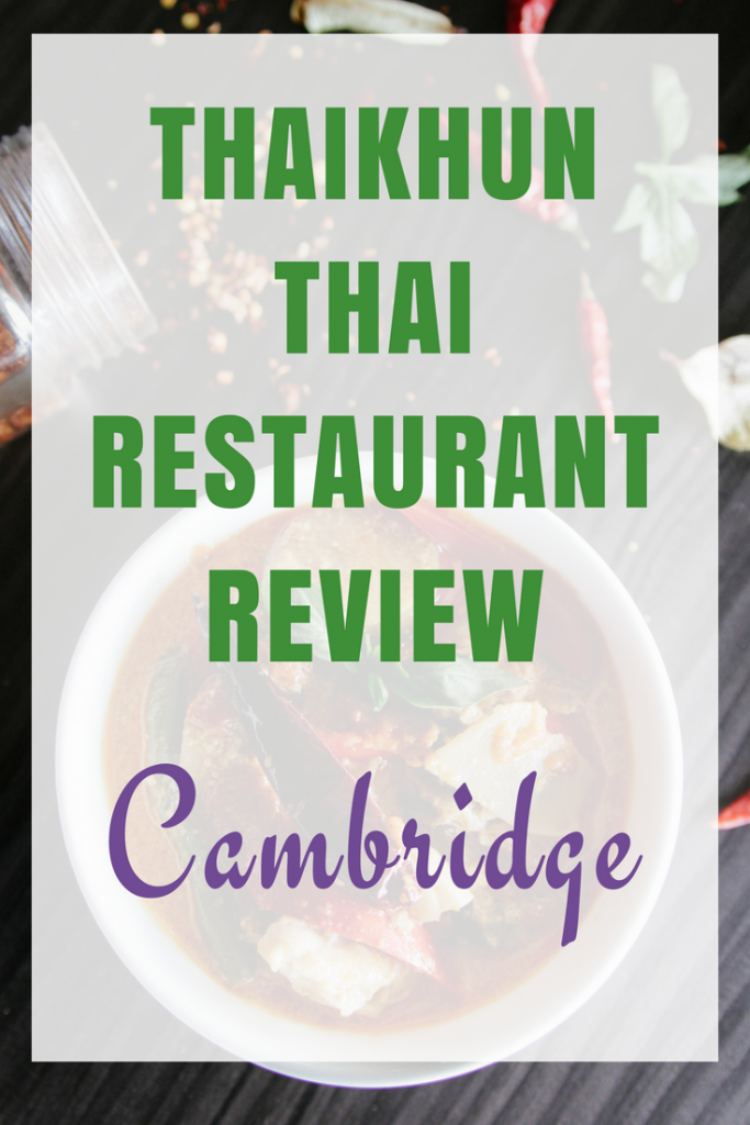 Thaikhun Thai Restaurant - Cambridge Review