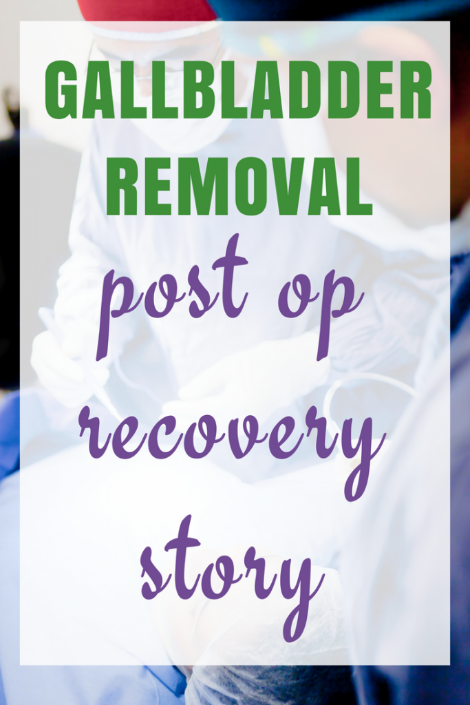 My Gallbladder has been removed - my post op recovery story