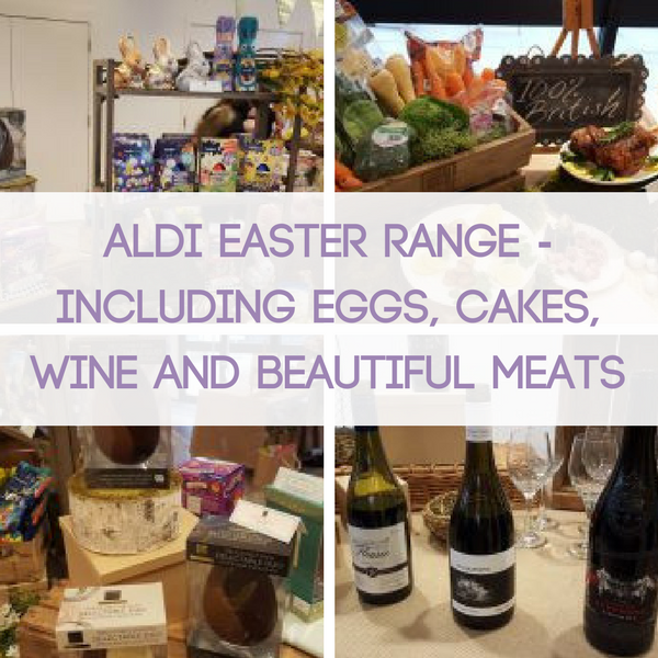 Aldi Easter Range - Including Eggs, Cakes, Wine and Beautiful Meats