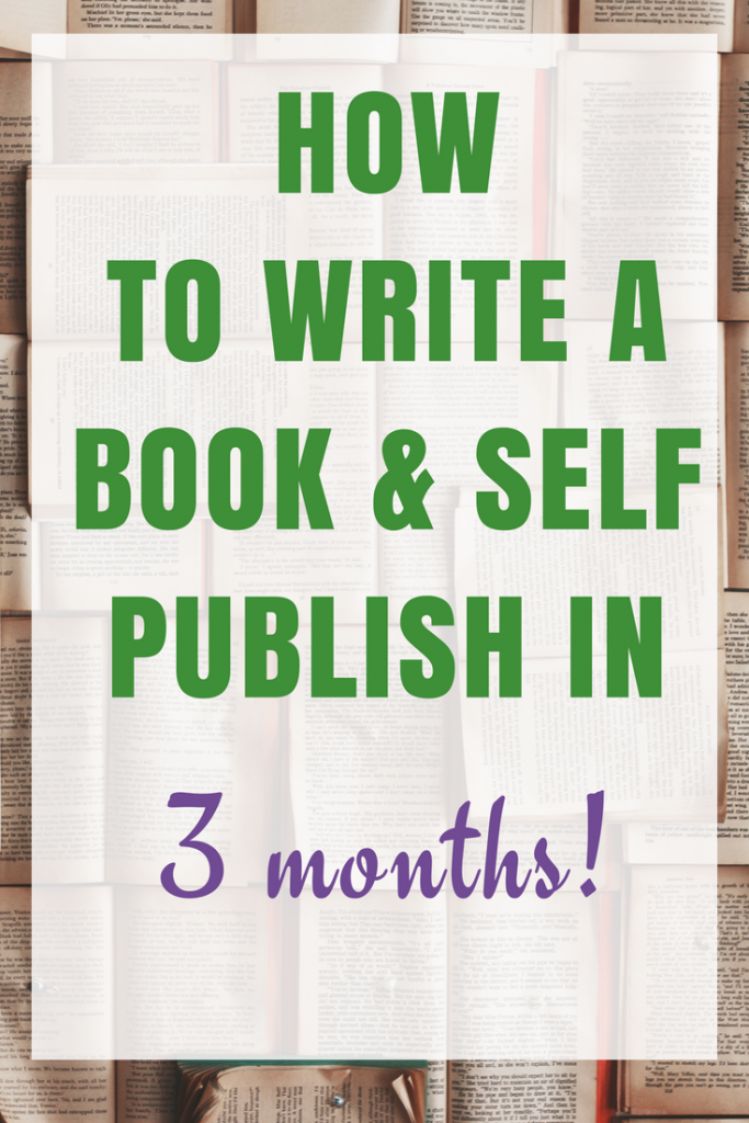 How to Write a Book and Self-Publish in 3 months