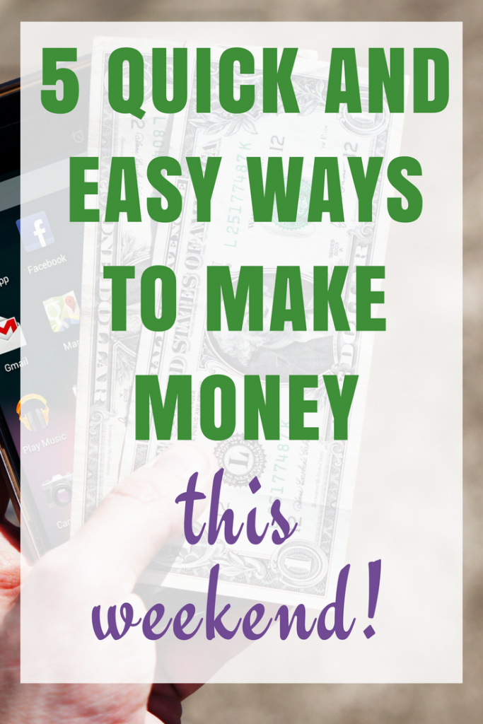5 quick and easy ways to make money this weekend