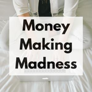 Money Making Madness Linky #8