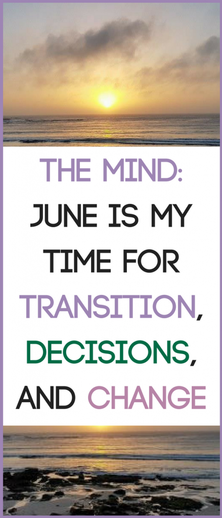 June is my time for transition, decisions and change. Read more about why, and how it spurs me on. #Decisions #Mind #MumLife
