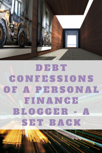 Debt confessions of a Personal Finance Blogger – A set back