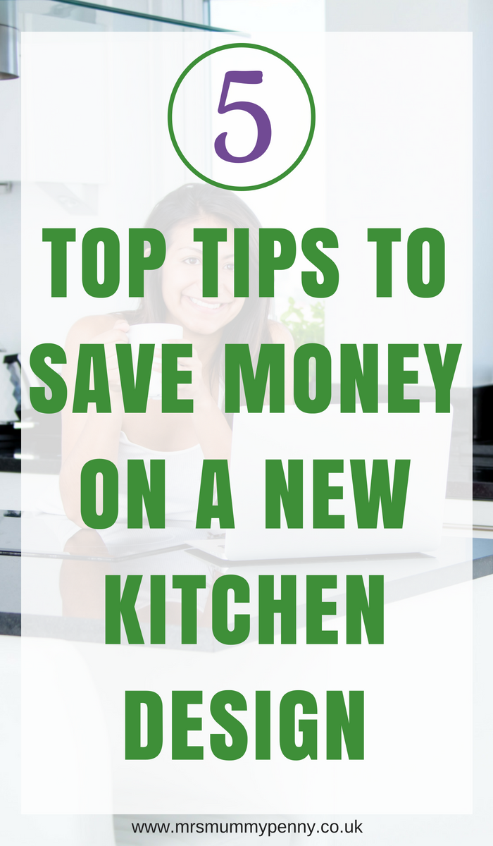 5 Top Tips to Save Money on a new Kitchen Design