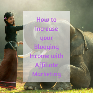 How to Increase your Blogging Income with Affiliate Marketing