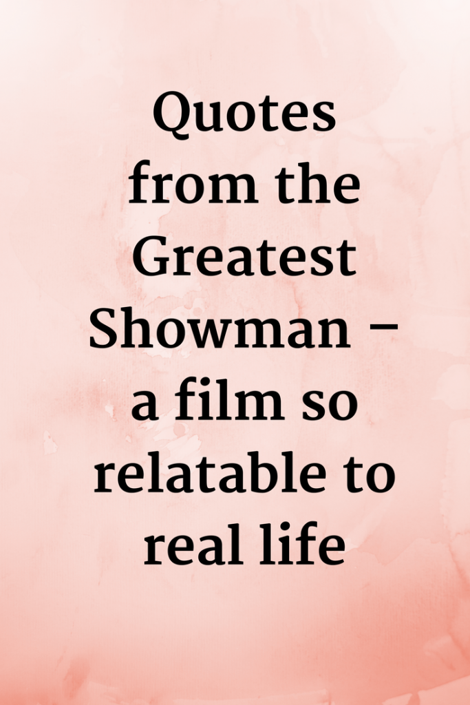 Quotes from the Greatest Showman