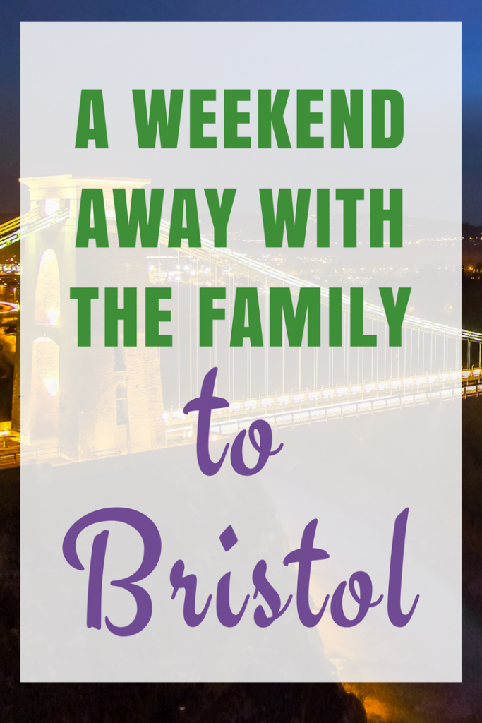A Weekend Away with the Family to Bristol