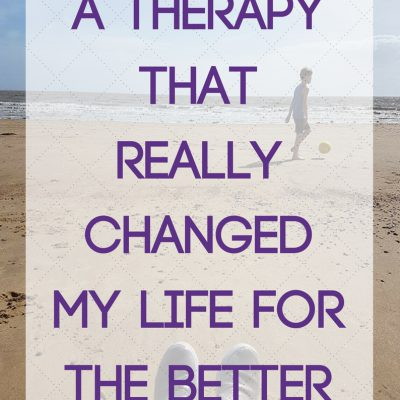 A therapy that Really Changed my life for the better.