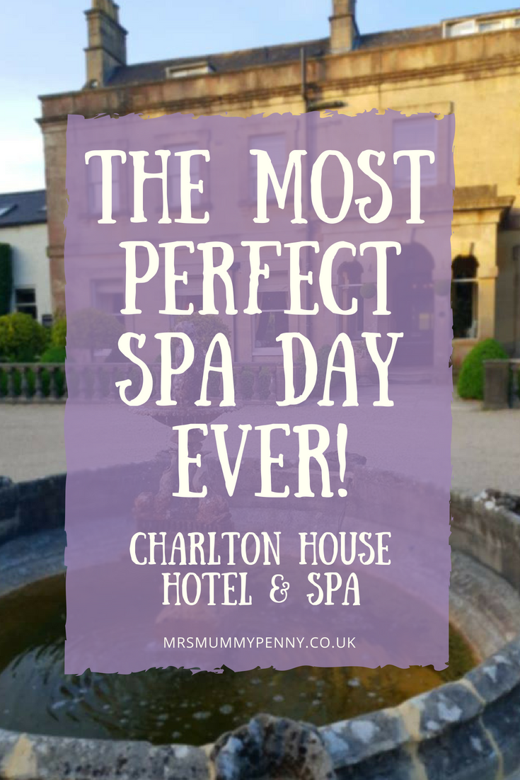 Charlton House Hotel & Spa | The Most Perfect Spa Day Ever