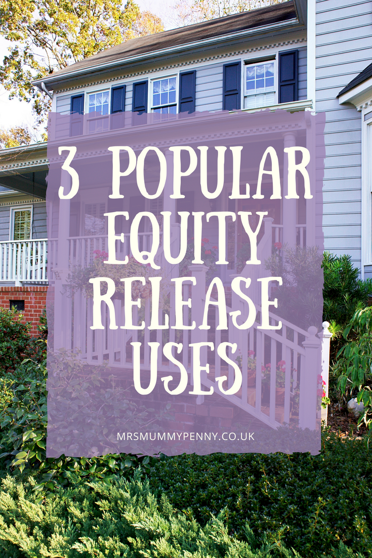 3 Popular Equity Release uses that people use their tax free cash for