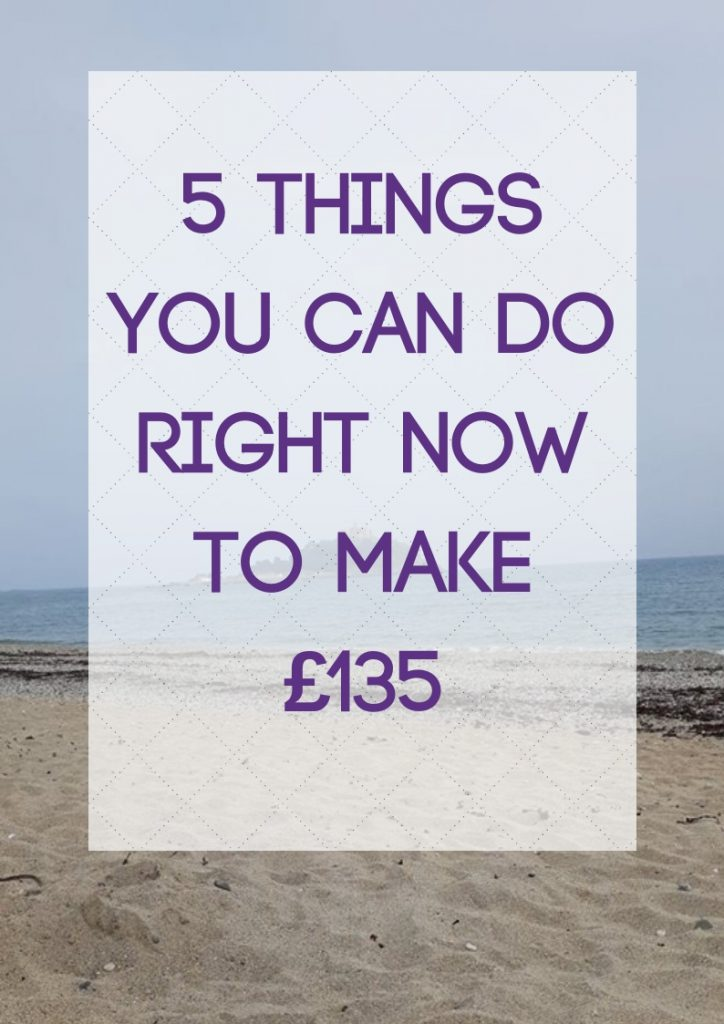 five things you can do right now to make £135