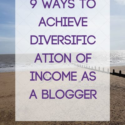 9 Ways to Achieve Diversification of Income as a Blogger