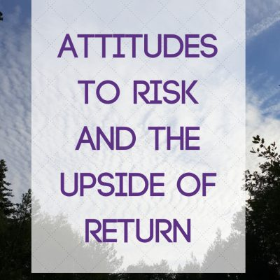 Attitudes to Risk and the Upside of Return