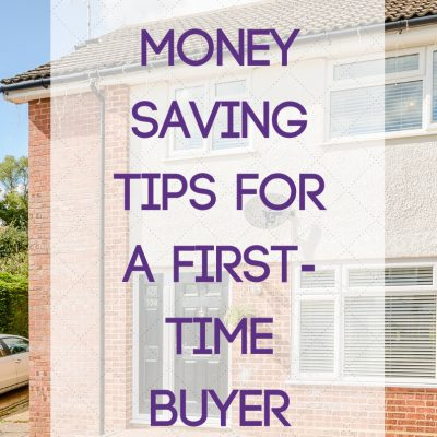Money Saving Tips for a First-Time Buyer