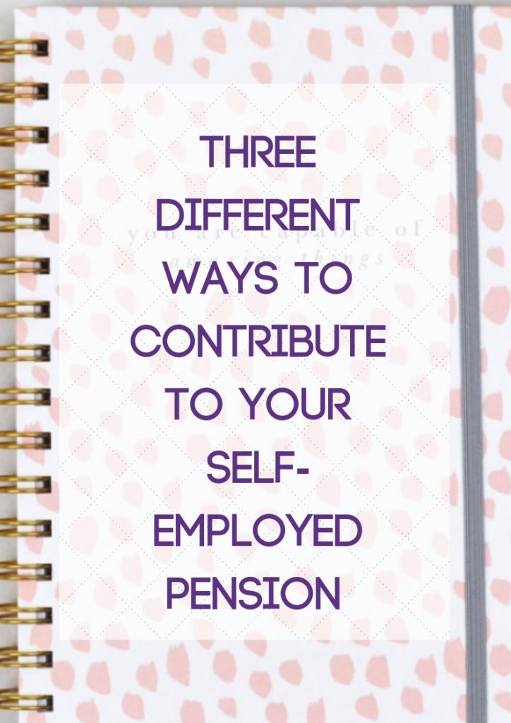 Self-Employed Pension Three different ways to contribute to your pension when income can vary every month.