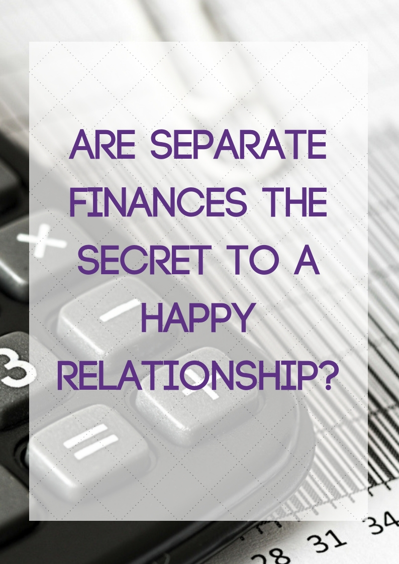 are separate finances the secret to a happy relationship