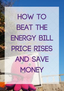How to Beat the Energy Bill Price Rises and Save Money