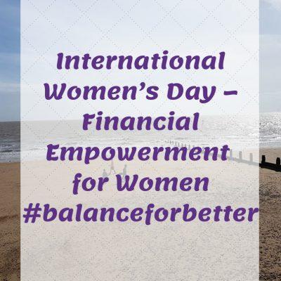 International Women's Day – Financial Empowerment for Women