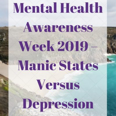 Mental Health Awareness Week 2019 – Manic States Versus Depression