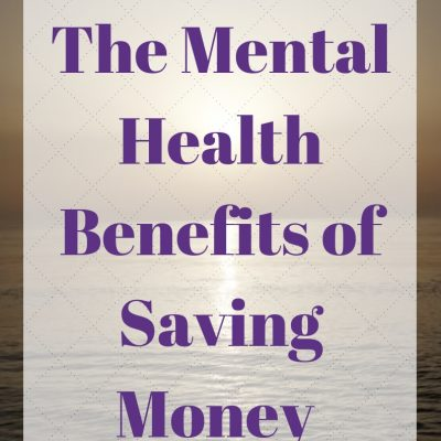 The Mental Health Benefits of Saving Money