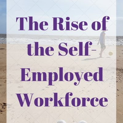 The Rise of the Self-Employed Workforce