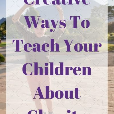 Creative Ways To Teach Your Children About Charity