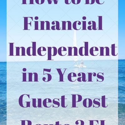 How to be Financial Independent in 5 Years – Guest Post – Route 2 FI
