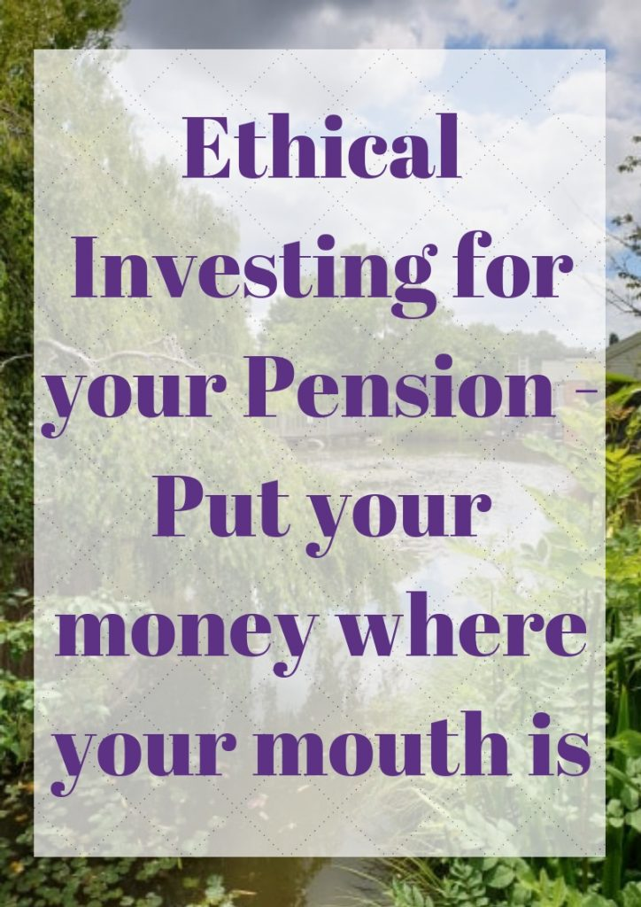 Ethical Investing for your Pension