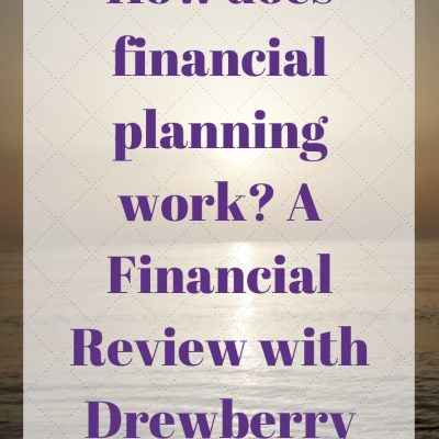 How does financial planning work? A Financial Review with Drewberry