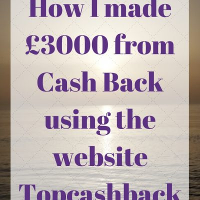 How I made £3000 from Cash Back using the website Topcashback