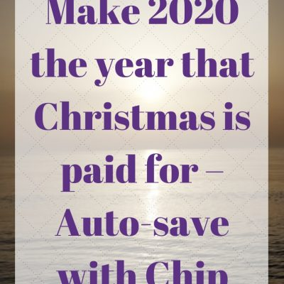 Make 2020 the year that Christmas is paid for – Auto-save with Chip
