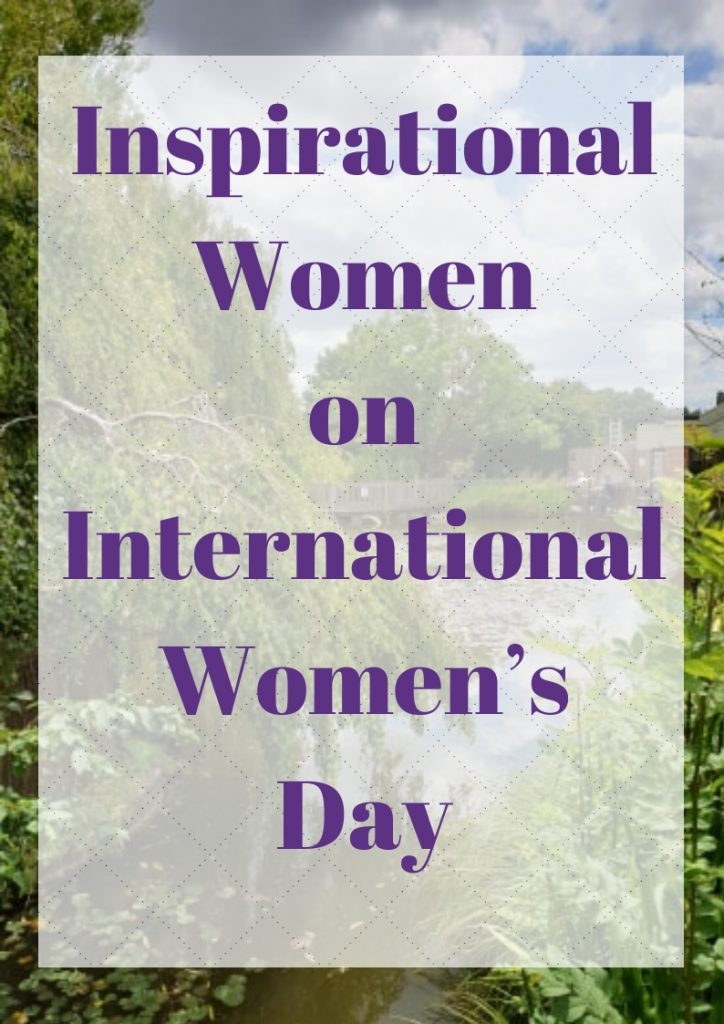 inspirational women on International Womens Day